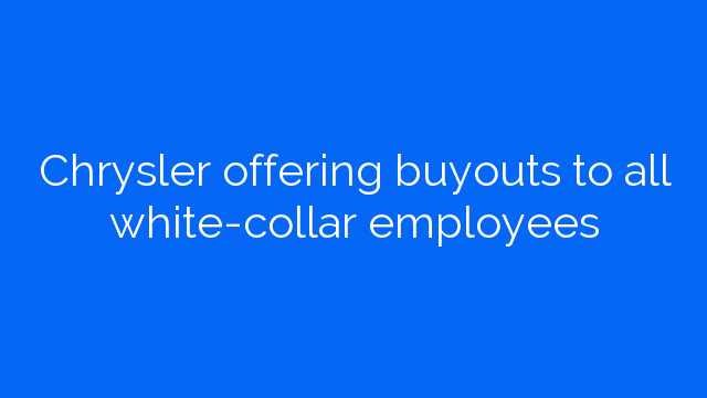Chrysler offering buyouts to all white-collar employees