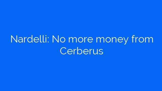 Nardelli: No more money from Cerberus